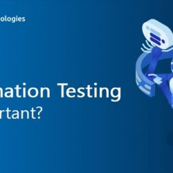 Why Automation Testing is Important